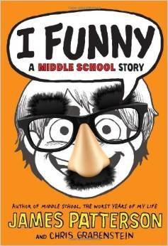 I Funny a Middle School Story By: James;Grabenstein Patterson