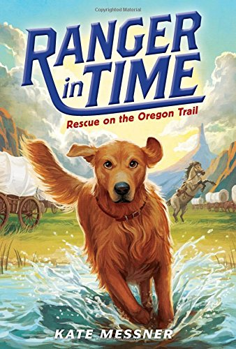 9780545639156: Rescue on the Oregon Trail (Ranger in Time #1)