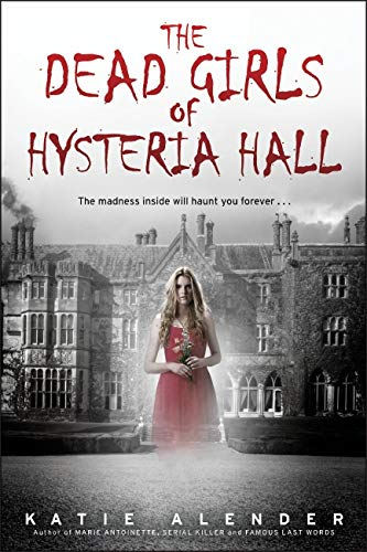 9780545639996: The Dead Girls of Hysteria Hall