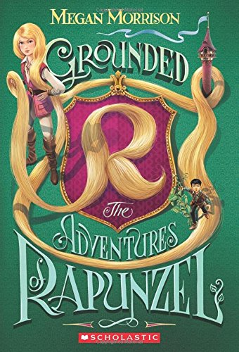 9780545642699: Grounded: The Adventures of Rapunzel (Tyme)
