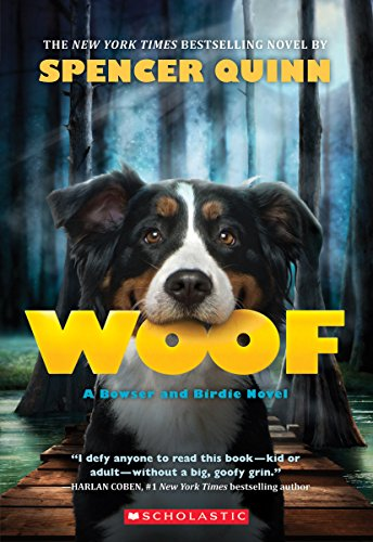 Woof: A Bowser and Birdie Novel: Spencer Quinn