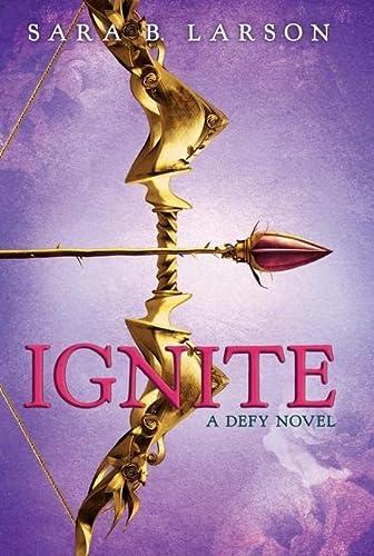 9780545644747: Ignite (Defy)
