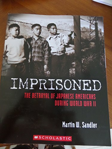9780545646062: Imprisoned: The Betrayal of Japanese Americans During World War II