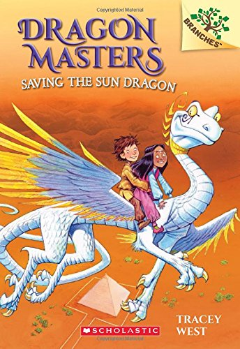 9780545646253: Dragon Masters 2. Saving The Sun Dragon (Dragon Masters. Scholastic Branches)