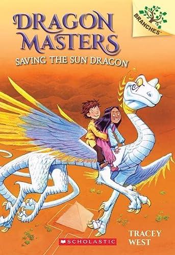 9780545646253: Saving the Sun Dragon: A Branches Book (Dragon Masters #2)
