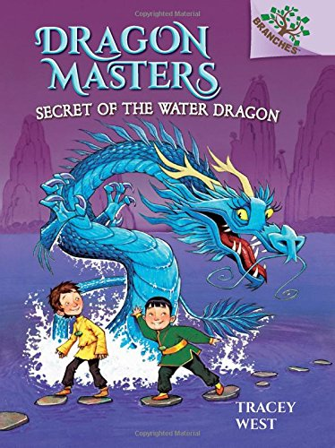 Secret of the Water Dragon: A Branches Book (Dragon Masters #3): Tracey West