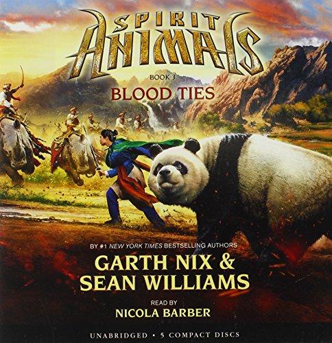 Spirit Animals Book 3: Blood Ties - Audio Library Edition: Nix, Garth