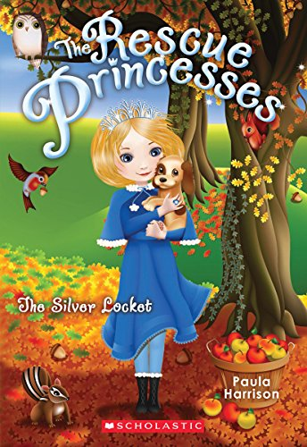 The Silver Locket (Rescue Princesses): Harrison, Paula