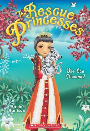 Rescue Princesses #10: The Ice Diamond: Paula Harrison
