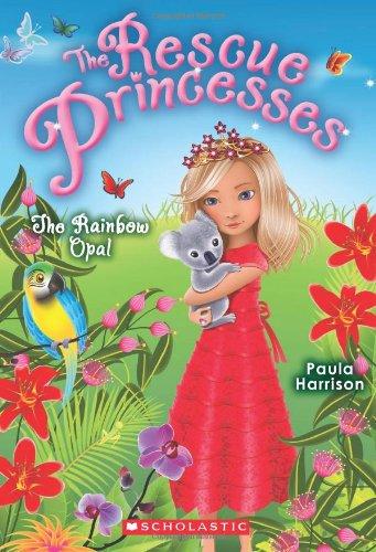 Rescue Princesses #11: the Rainbow Opal: Harrison, Paula