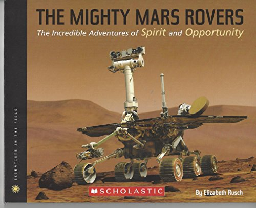9780545663205: The Mighty Mars Rovers: The Incredible Adventures of Spirit and Opportunity
