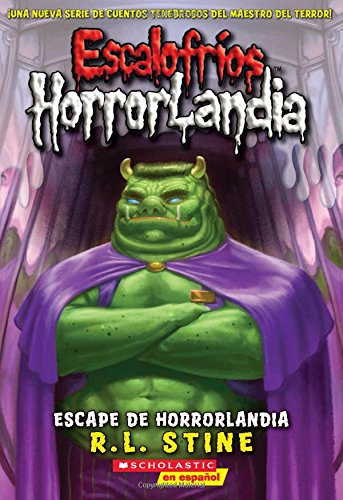 9780545665155: Escalofríos HorrorLandia #11: Escape de Horrorlandia: (Spanish language edition of Goosebumps HorrorLand #11: Escape From HorrorLand) (Spanish Edition)