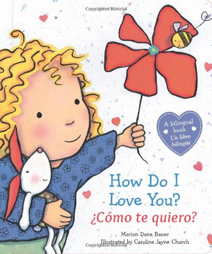 9780545665254: How Do I Love You? / ¿Cómo te quiero? (Spanish and English Edition)