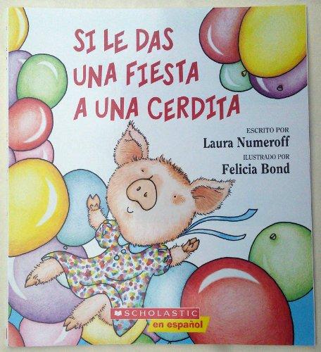 9780545665971: Si Le Das Una Fiesta a Una Cerdita (If You Give a Pig a Party) Audio Cd