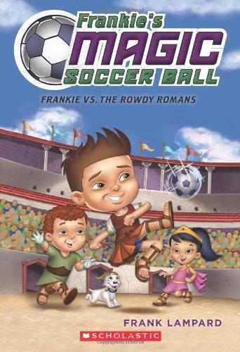 9780545666145: Frankie's Magic Soccer Ball #2: Frankie vs. The Rowdy Romans