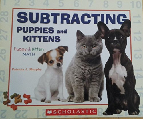 9780545666404: SUBTRACTING PUPPIES and KITTENS