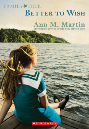 Family Tree Book One Better to Wish: Ann M. Martin