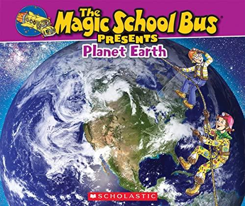 9780545680127: Magic School Bus Presents: Planet Earth: A Nonfiction Companion to the Original Magic School Bus Series