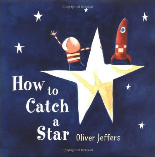 9780545682404: How To Catch A Star (2014) Oliver Jeffers