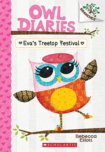 9780545683623: Eva's Treetop Festival: A Branches Book (Owl Diaries #1)