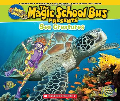 Magic School Bus Presents Sea Creatures A Nonfiction Companion to the Original Magic School Bus Series