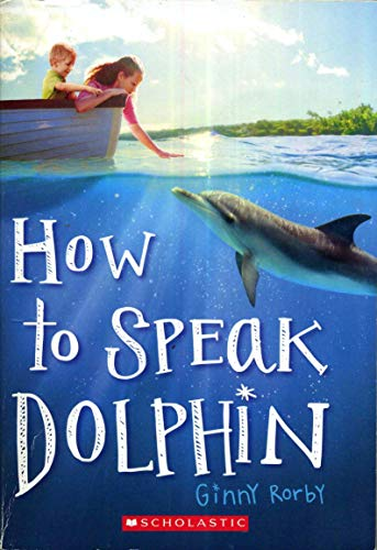 9780545685320: How to Speak Dolphin