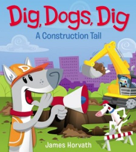 9780545685740: Dig, Dogs, Dig a Construction Tail