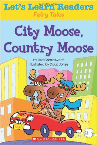 Let's Learn Readers: City Moose, Country Moose: Teaching Resources, Scholastic