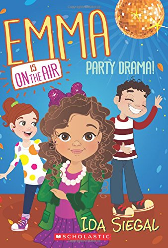 9780545686952: Party Drama! (Emma is on the Air #2)