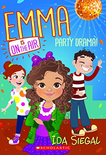 9780545686969: Party Drama! (Emma is on the Air #2)