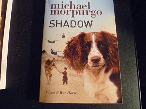 Shadow: First Scholastic Printing September 2013: Michael Morpurgo