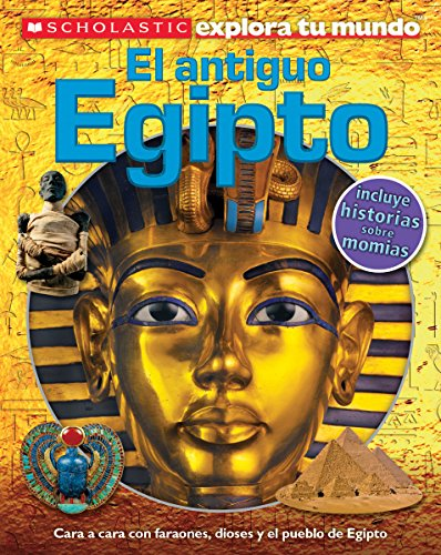 9780545695152: Scholastic Explora Tu Mundo: El antiguo Egipto: (Spanish language edition of Scholastic Discover More: Ancient Egypt) (Spanish Edition)