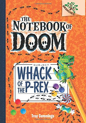 9780545698962: Whack of the P-Rex (Notebook of Doom. Scholastic Branches)