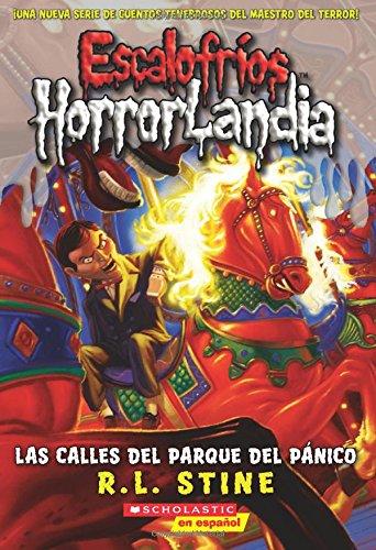 9780545705950: Escalofrios Horrorlandia #12: Las Calles del Parque del Panico: (Spanish Language Edition of Goosebumps Horrorland #12: The Streets of Panic Park) (Escalofrios / Goosebumps)