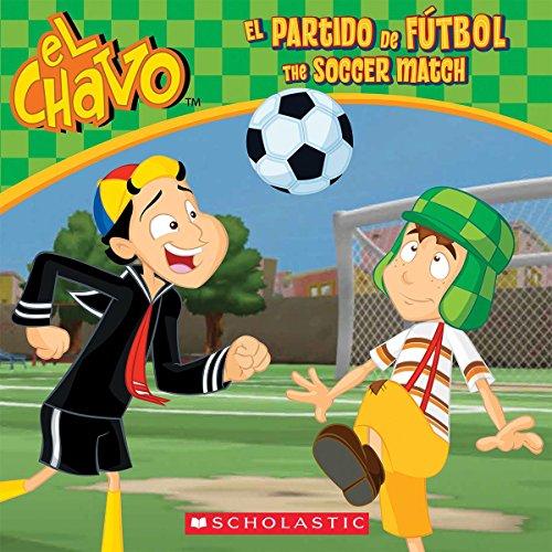 9780545706919: El Chavo: El partido de fútbol / The Soccer Match (PB)