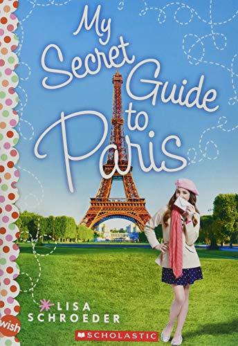 9780545708104: My Secret Guide to Paris