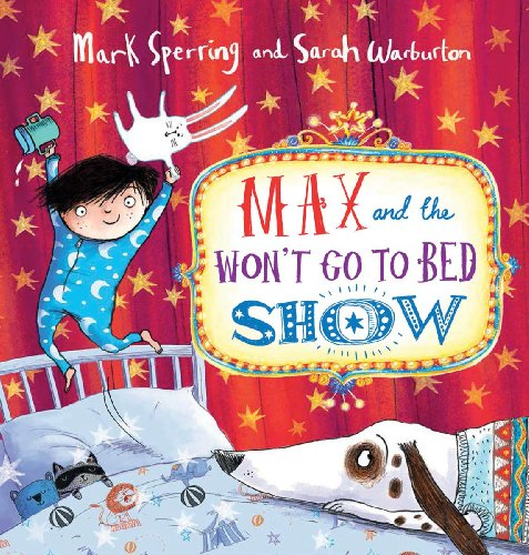 9780545708227: Max and the Won't Go to Bed Show