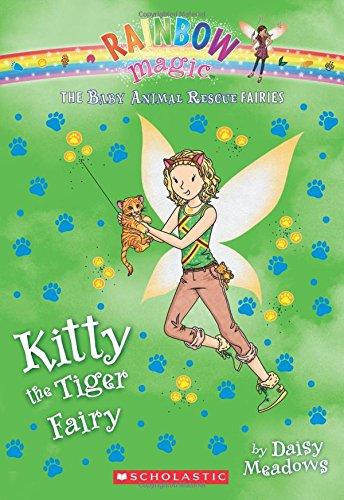 9780545708463: Kitty the Tiger Fairy: A Rainbow Magic Book (The Baby Animal Rescue Fairies #2)