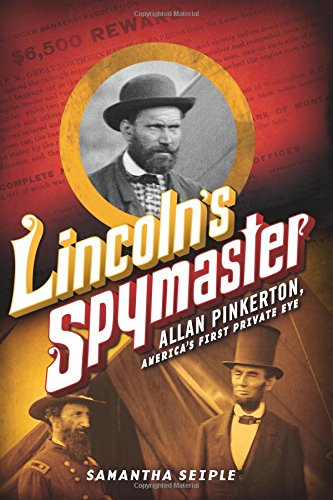9780545708975: Lincoln's Spymaster: Allan Pinkerton, America's First Private Eye