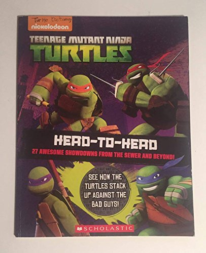 9780545709651: Teenage Mutant Ninja Turtles Head to Head 27 Awesome showdowns from the sewer and beyond