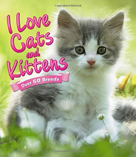 9780545722247: I Love: Cats and Kittens by Alderton, David (2014) Paperback
