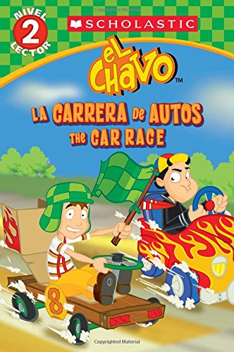9780545722933: Lector De Scholastic, Nivel 2: El Chavo: La Carrera De Carros / The Car Race: (Bilingual)