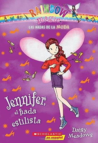 9780545723572: Las Hadas de La Moda #5: Jennifer, El Hada Estilista (Las Hadas Del Arco Iris / Rainbow Magic)