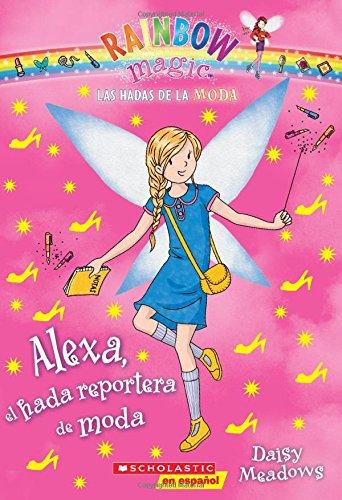 9780545723596: Las Hadas de La Moda #4: Alexa, El Hada Reportera de Moda (Las Hadas Del Arco Iris / Rainbow Magic)
