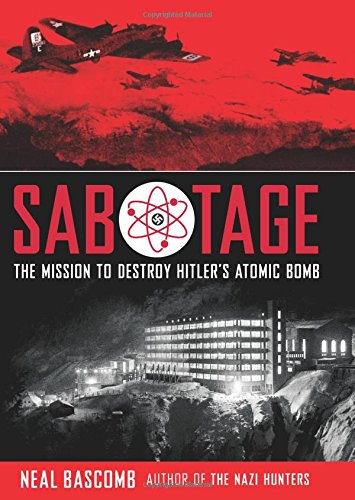 9780545732437: Sabotage: The Mission to Destroy Hitler's Atomic Bomb: Young Adult Edition