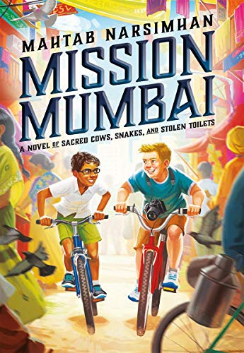 9780545746519: Mission Mumbai: A Novel of Sacred Cows, Snakes, and Stolen Toilets