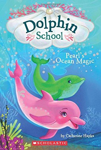 9780545750240: Pearl's Ocean Magic (Dolphin School #1)