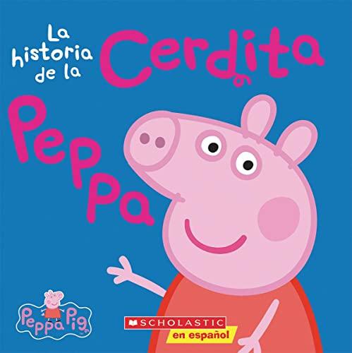 9780545750325: La Historia de la Cerdita Peppa (Cerdita Peppa) = The Story of Peppa Pig (Cerdita Peppa / Peppa Pig)