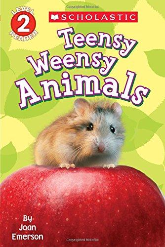 9780545751834: Scholastic Reader Level 2: Teensy Weensy Animals