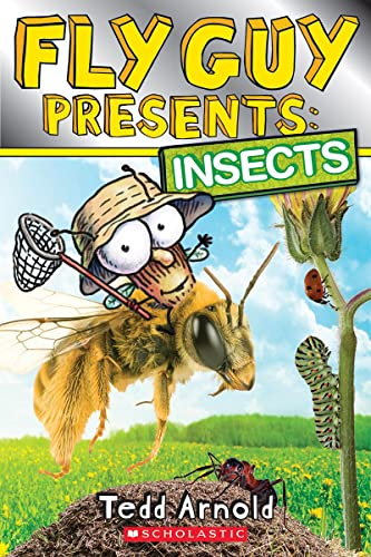 Fly Guy Presents: Insects (Scholastic Reader, Level: Arnold, Tedd